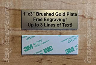 Custom Engraved 1x3 Brushed Gold Plate | Name Tag Sign | Badge with Adhesive | Engraving Trophy Plaque Urn Keepsake Loving Personalized Scrapbook Organize Small Business Home Office Wall Door Plaque