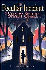 The Peculiar Incident on Shady Street Kindle Edition