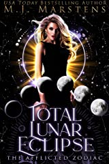Total Lunar Eclipse: (A Reverse Harem Fantasy Novel) (The Afflicted Zodiac Book 3) Kindle Edition