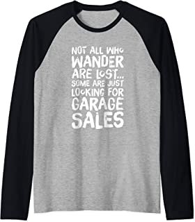 Not All Who Wander Are Lost Some Are Looking For Garage Sale Raglan Baseball Tee