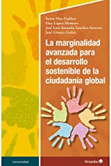 La marginalidad avanzada para el desarrollo sostenible de la ciudadanía global (Universidad) (Spanish Edition) Kindle Edition