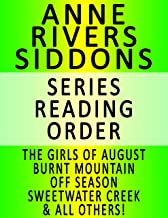 ANNE RIVERS SIDDONS — SERIES READING ORDER (SERIES LIST) — IN ORDER: THE GIRLS OF AUGUST, BURNT MOUNTAIN, OFF SEASON, SWEE...