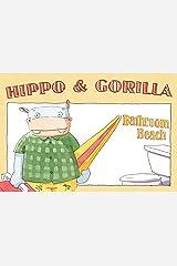 Bathroom Beach (Hippo and Gorilla Book 3) Kindle Edition
