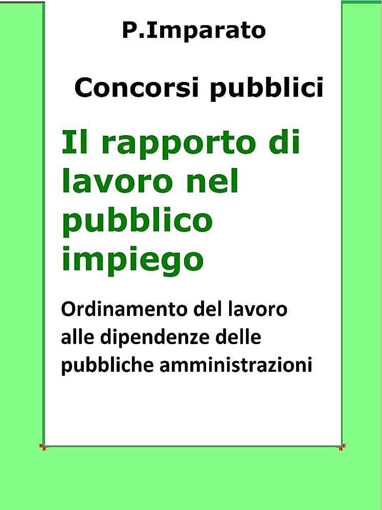 生産性カナダグローIl rapporto di lavoro nel pubblico impiego: Sintesi aggiornata per concorsi pubblici (Italian Edition)