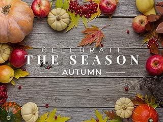 Celebrate the Season: Autumn