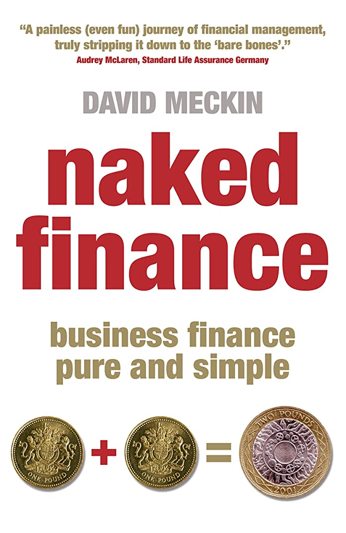 Naked Finance: Business Finance Pure and Simple (English Edition)