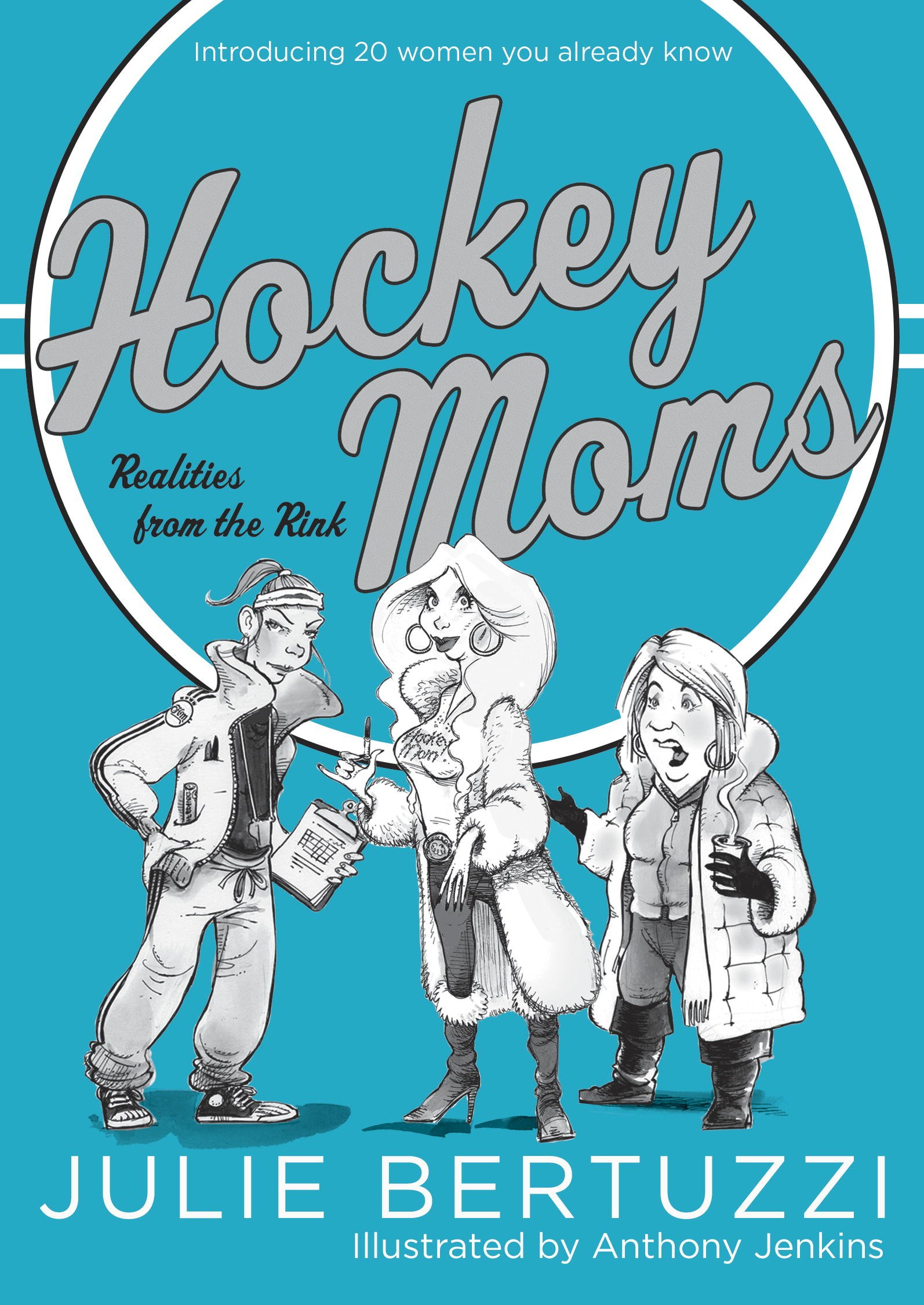 Download Hockey Moms: Realities from the Rink: Introducing 20 Women You Already Know (English Edition)