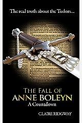 The Fall of Anne Boleyn: A Countdown (English Edition) Format Kindle