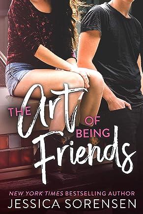 The Art of Being Friends (Art of Being Friends Series Book 1)