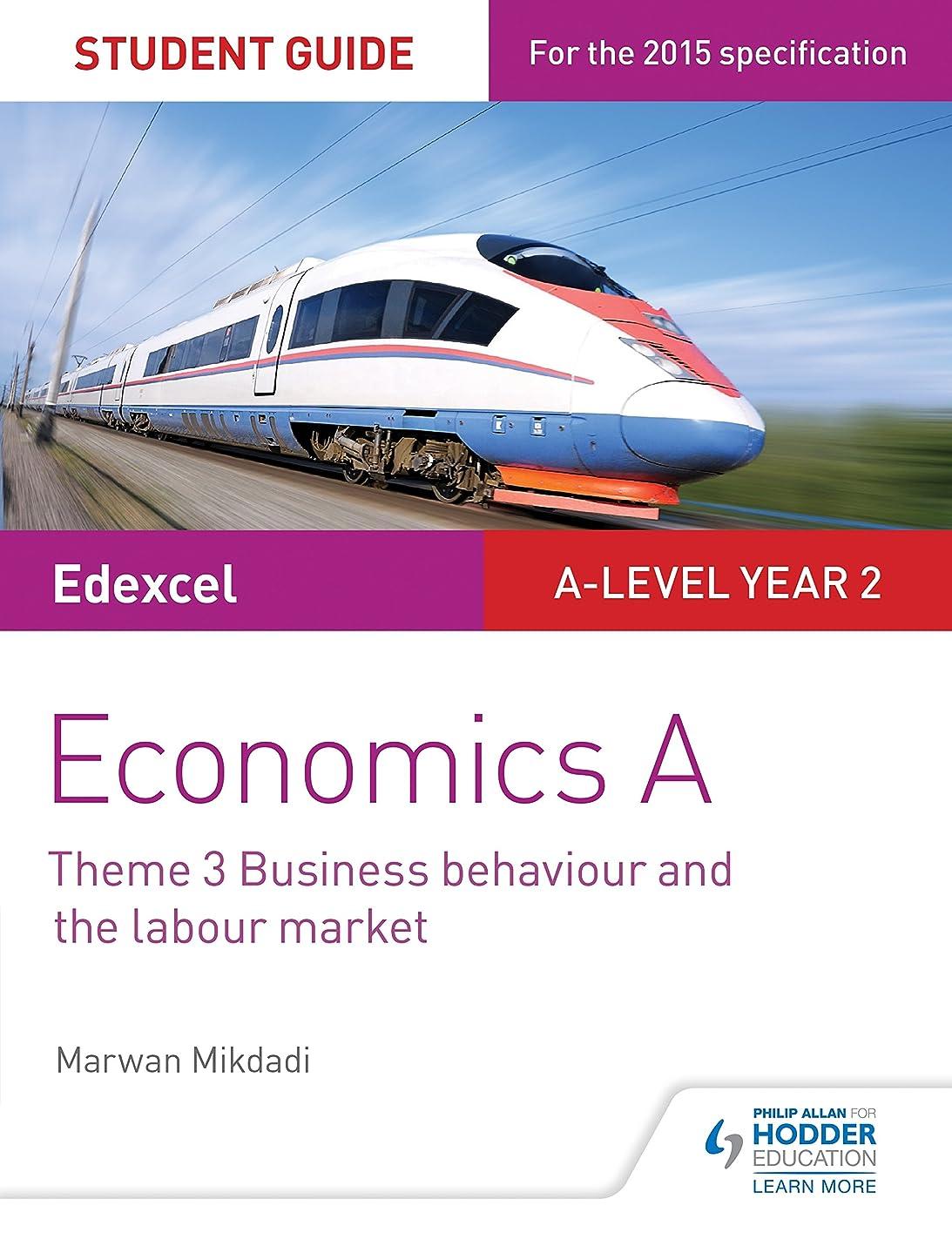 ファンシーたらいワットEdexcel Economics A Student Guide: Theme 3 Business behaviour and the labour market (Edexcel Student Guide a Level) (English Edition)