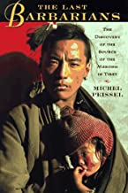 The Last Barbarians: The Discovery Of The Source Of The Mekong In Tibet