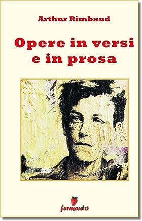 Opere in versi e prosa (Emozioni senza tempo Vol. 233)