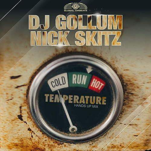 DJ Gollum & Nick Skitz - Temperature (Hands Up Mix)