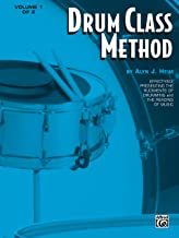 Drum Class Method, Volume I: Effectively Presenting the Rudiments of Drumming and the Reading of Music for Snare Drum