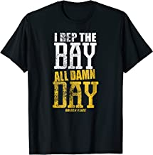 Rep The Bay Shirt I Rep The Bay All Damn Day T Shirt