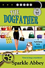 The Dogfather (The Pampered Pets Mysteries Book 10)