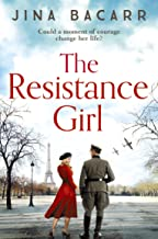 The Resistance Girl: A heartbreaking World War 2 historical fiction novel for 2021