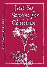 Just So Stories for Children [Annotated]: Rudyard Kipling (Fiction, Children's literature, Classics, Short Stories)