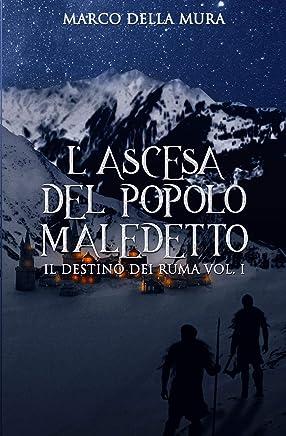 LAscesa del Popolo Maledetto: Il Destino dei Ruma - Vol. I