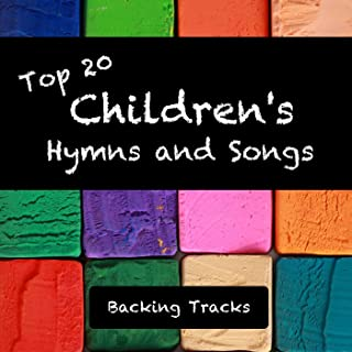 Top 20 Children's Hymns and Songs (Backing Tracks)