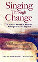 Singing Through Change: Women's Voices in Midlife, Menopause, and Beyond