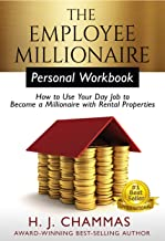 The Employee Millionaire - Personal Workbook: How to Use Your Day Job to Become a Millionaire with Rental Properties