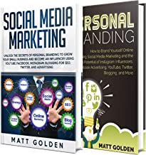 Social Media Marketing: The Ultimate Guide to Personal Branding Using YouTube, Facebook, Instagram, Blogging for SEO, Twitter, and Advertising