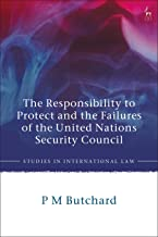 The Responsibility to Protect and the Failures of the United Nations Security Council (Studies in International Law) (English Edition)