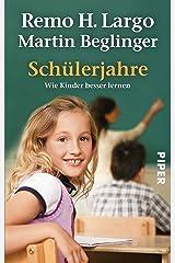 Schülerjahre: Wie Kinder besser lernen (Largo) Kindle Ausgabe