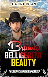 Bruno's Belligerent Beauty: Tales From Biders Clump: Book 3