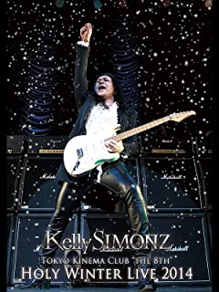 "Kelly SIMONZ Tokyo Kinema Club ""The 8TH"" Holy Winter Live 2014"