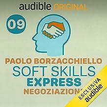 Chi domanda, comanda: Soft Skills Express - Negoziazione 9
