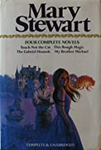 Mary Stewart: Four Complete Novels (Touch Not the Cat, This Rough Magic, The Gabriel Hounds & My Brother Michael)