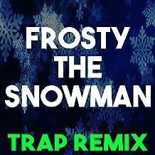 Frosty the Snowman (Trap Remix)