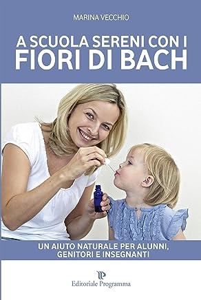 A Scuola Sereni Con I Fiori Di Bach