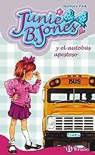 Junie B. Jones y el autobús apestoso (Castellano - A Partir De 6 Años - Personajes Y Series - Junie B. Jones) (Spanish Edition)
