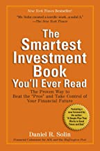 The Smartest Investment Book You'll Ever Read: The Proven Way to Beat the