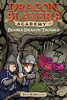 Double Dragon Trouble #15 (Dragon Slayers' Academy)