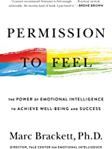 Permission to Feel: The Power of Emotional Intelligence to Achieve Well-Being and Success