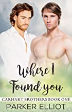 Where I Found You (Carhart Brothers Book 1)