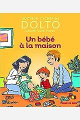 Un bébé à la maison - Docteur Catherine Dolto - de 2 à 7 ans Relié