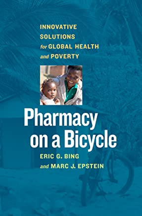 Pharmacy on a Bicycle: Innovative Solutions for Global Health and Poverty