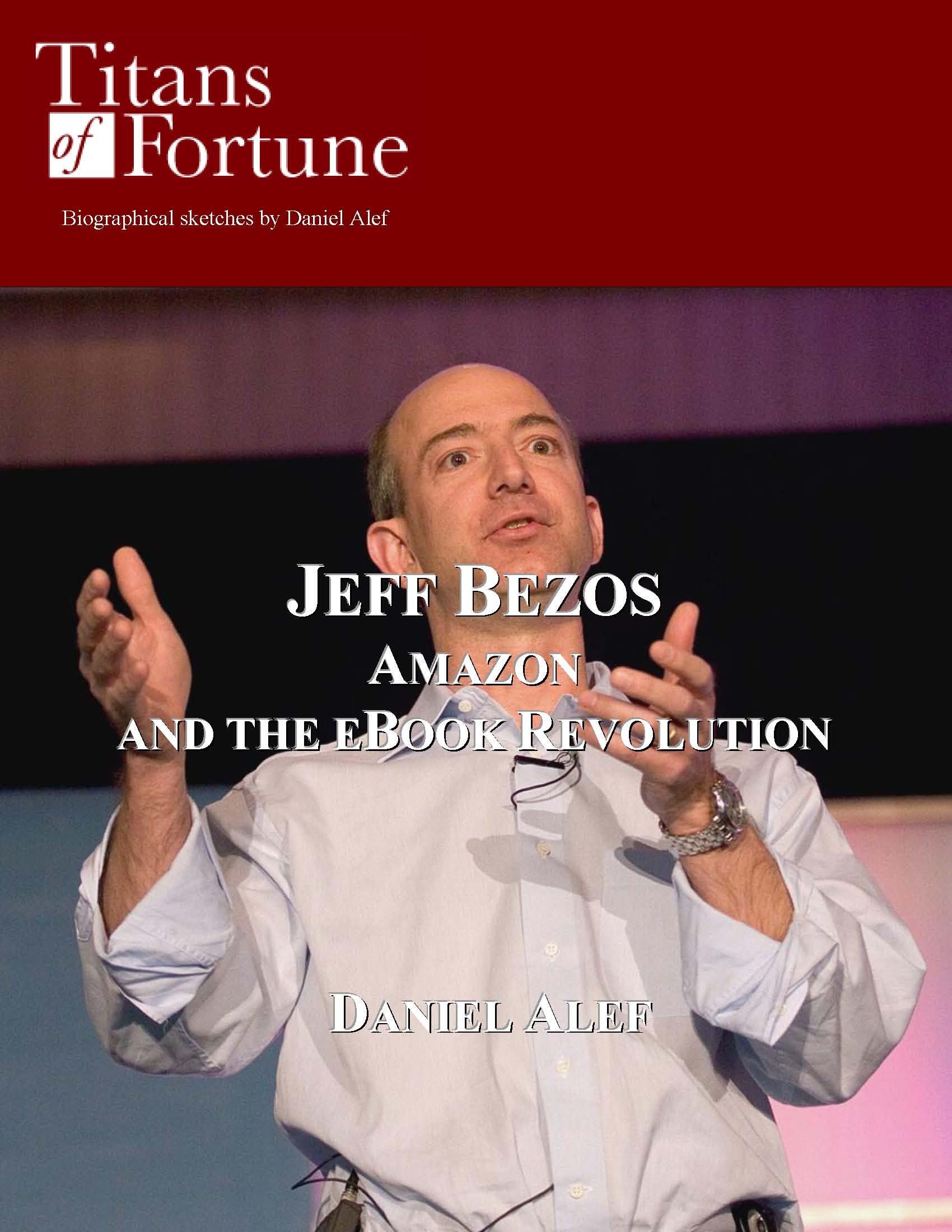 Jeff Bezos: Amazon and the eBook Revolution (Titans of Fortune)