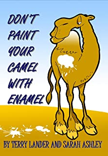 Don't Paint Your Camel With Enamel (English Edition)