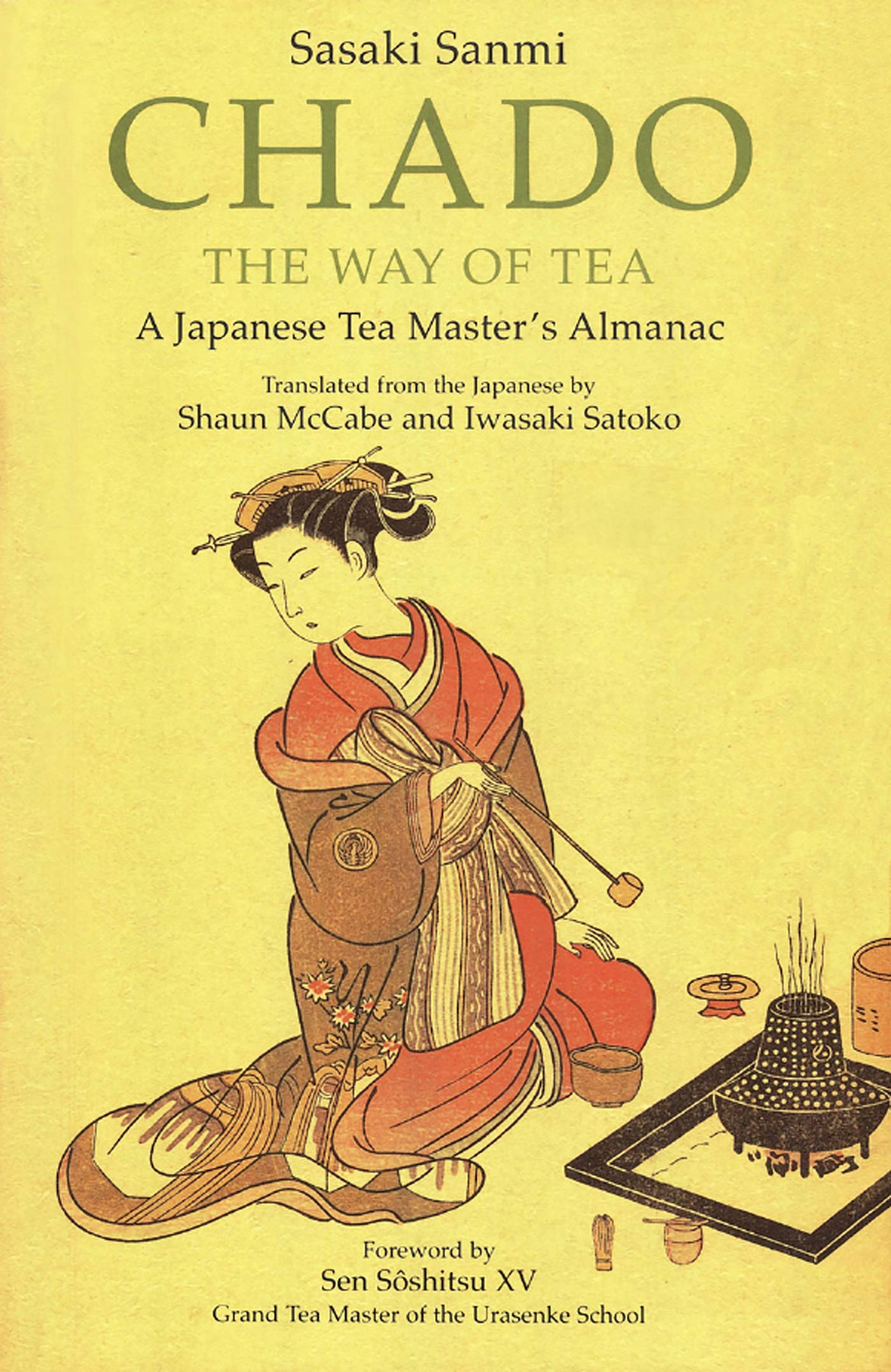 Download Chado The Way Of Tea: A Japanese Tea Master's Almanac (English Edition) 