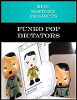 U.S./World History: Funko Pop Figurine Project- Rise of Dictators
