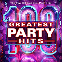 100 Greatest Party Hits - The Top 100 Best Party Hits of All Time