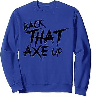 Funny Axe Throwing Gift, Back That Axe Up Sweatshirt