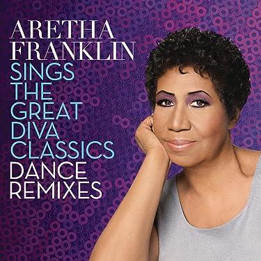 Aretha Franklin Sings the Great Diva Classics: Dance Remixes