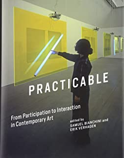 Practicable: From Participation to Interaction in Contemporary Art (Leonardo)